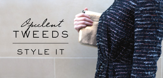 HOW TO STYLE IT: OPULENT TWEEDS