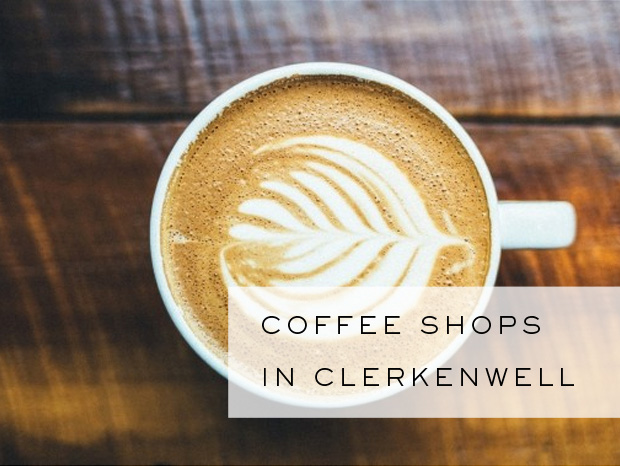 Five Great Coffee Shops In Clerkenwell