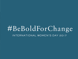 #BeBoldForChange: International Women's Day 2017