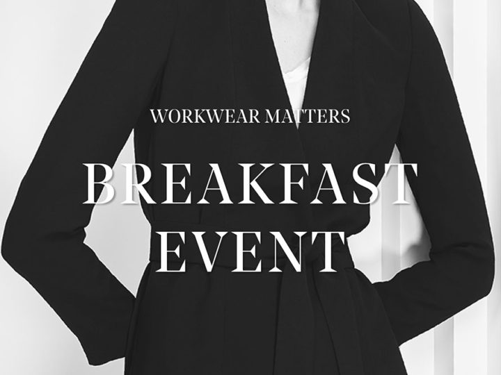 Workwear Matters – Breakfast Event